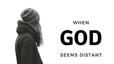 When God Seems Distant.jpg
