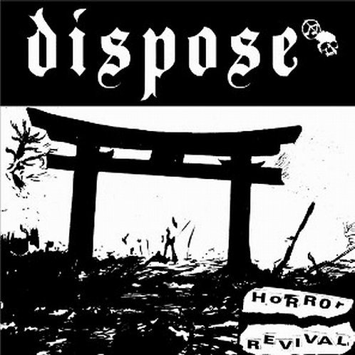 Dispose – Horror Revival, (d-beat from Sweden)