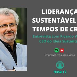 Liderança Sustentável em tempos de crise: entrevista com Ricardo Voltolini