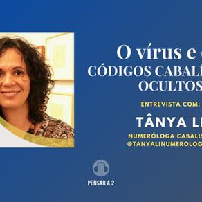 O vírus e os códigos cabalísticos ocultos - Entrevista com Tânya Li