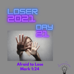 Day 21: Afraid to Lose
