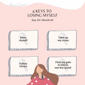 Day 25: 4 Keys to Losing Myself