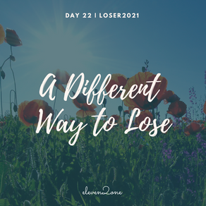 Day 22: A Different Way to Lose