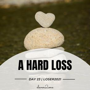 Day 23: A Hard Loss
