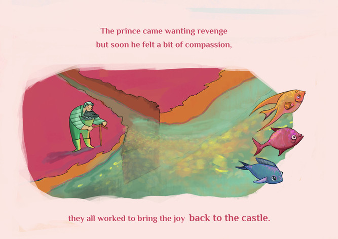The prince came wanting revenge but soon he felt a bit of compassion, they all worked to bring the joy Back to the castle.