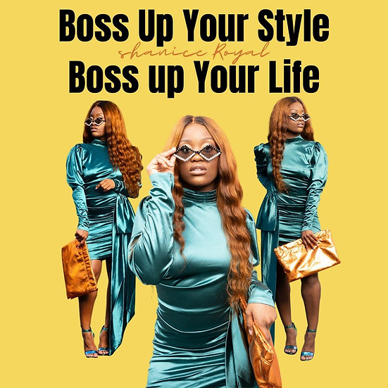 Boss Up Your Style Boss Up your Life