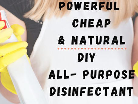 Powerful Cheap & Natural DIY Disinfectant Cleaner For Your Home