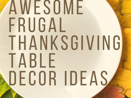 10 Beautiful Frugal Thanksgiving Table Decor Ideas