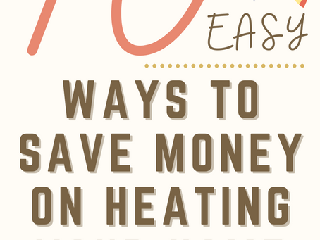 10 Easy Ways To Save Money On Heating Your Home This Year!