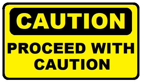 Caution sign: Proceed with caution