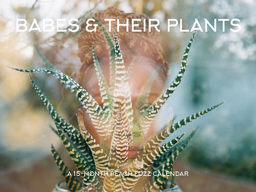 BABES & THEIR PLANTS 2021-2022 CALENDAR