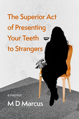 The Superior Act of Presenting Your Teeth to Strangers by MD Marcus
