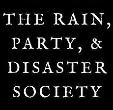 The Rain Party, & Disaster Society