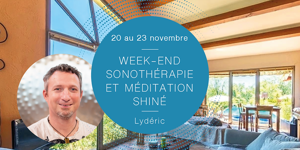 Sonotherapy and Shiné meditation weekendWith Lydéric (1)