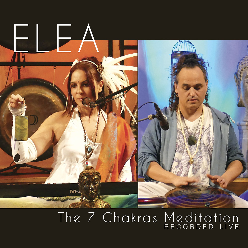 ELEA · The 7 Chakras Meditation (Release April 14th, 2020 (c) & (p) Zen and Sounds / Space Tepee Music