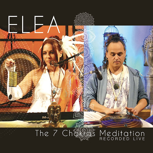CD · ELEA The 7 Chakras Meditation (Recorded live)