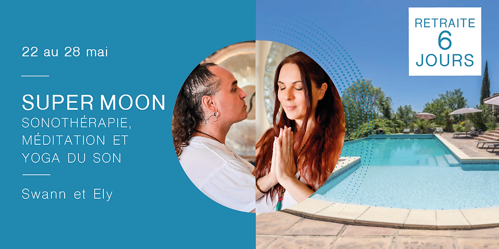 Super Moon Retreat · Sound therapy, meditation and yoga of sound · With Swann & Ely