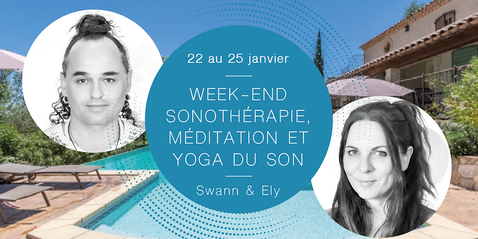 Sonotherapy, meditation and yoga of sound weekendWith Swann & Ely