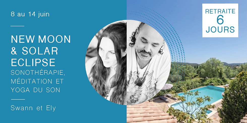 New Moon & Solar Eclipse Retreat · Sound therapy, meditation and yoga of sound · With Swann & Ely