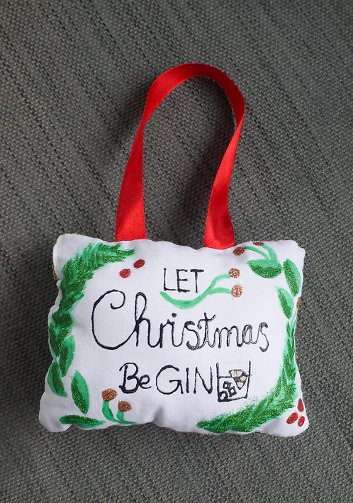 Christmas Handmade Decoration - Let Christmas Be GIN
