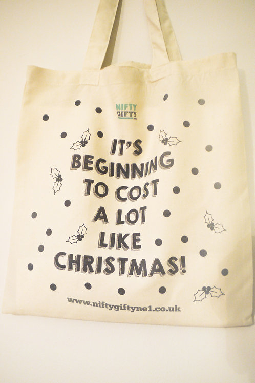 "Tote Bag - ""It's Beginning To Cost A Lot Like Christmas"""