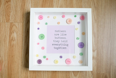 """Frame: """"Mothers are like buttons, they hold everything together""""."""