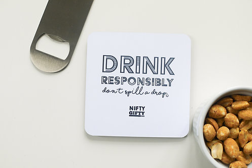 """Humorous """"Drink Responsibly Don't Spill a Drop"""" Quote Coaster"""