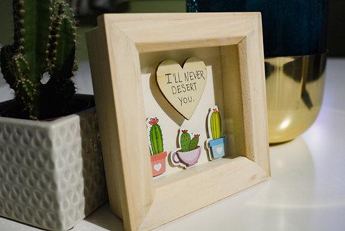 Mini Frame - Cactus - I'll Never Desert You