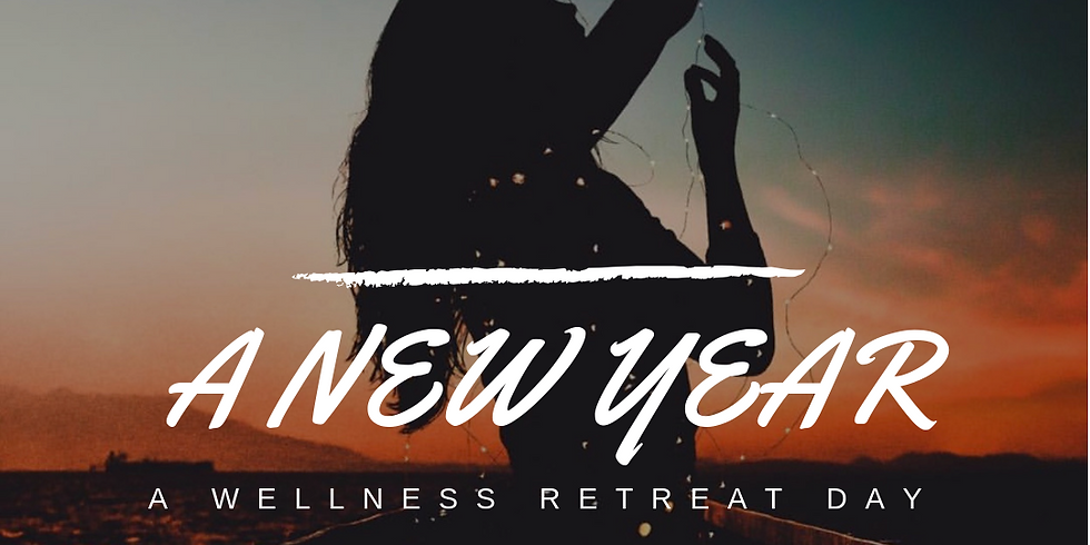 A New Year. A Wellness Day Retreat.