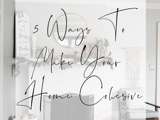 How To Make Your Home Cohesive