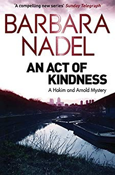 An Act of Kindness: A Hakim and Arnold Mystery (Hakim & Arnold Mystery 2) by Barbara Nadel