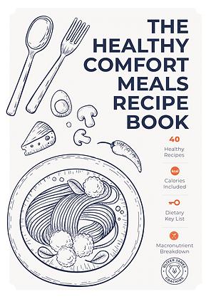 The Healthy Comfort Meals Recipe Book