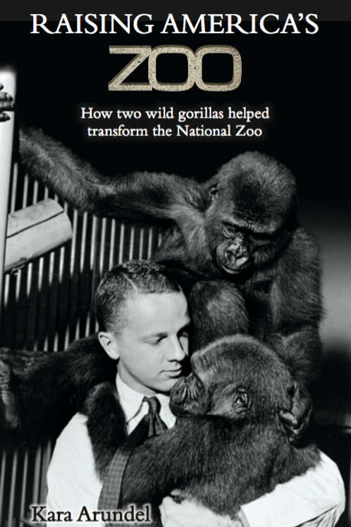 Raising America's Zoo: How Two Wild Gorillas Helped Transform the National Zoo