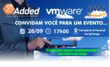 VMware e AWS inovando o seu processo de transformação digital