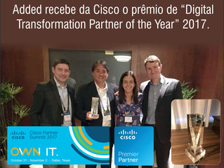 "Added recebe o prêmio de ""Digital Transformation Partner of the Year"" 2017 da Cisco"