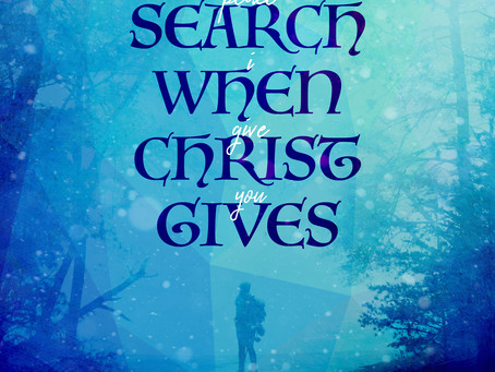 Why Search When Christ Gives
