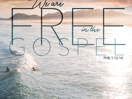 We are Free in the Gospel