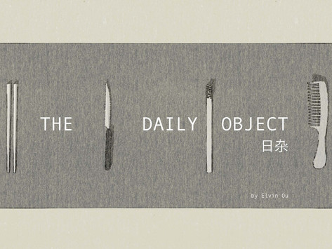 """Week 6&7- """"The Daily Object"""""""