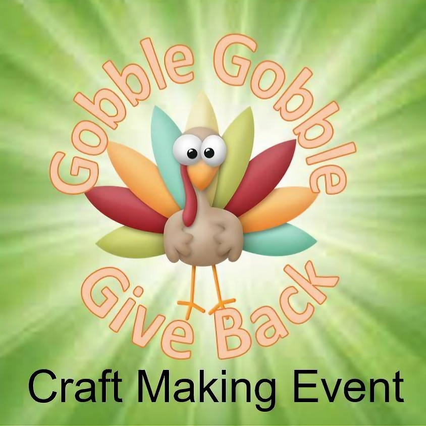 Gobble Gobble Give Back Craft Making Event