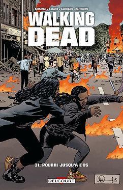 135  Walking Dead 31 Pourri jusqu'à l'os