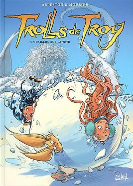 113  Trolls de Troy 24 Un Caillou sur la tête