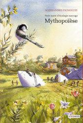 Petit Traité d'écologie Sauvage - Mythopoïèse    Pignocchi