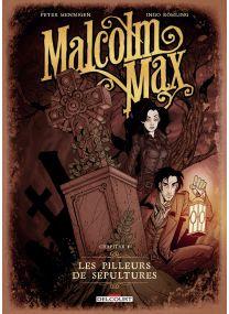 Malcolm Max 1 Les Pilleurs de Sépultures Mennigen Delcourt