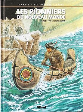 Pionniers du Nouveau Monde 21 Fort Michilimackinac Ersel Glénat