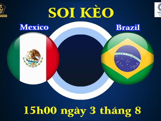 Soi Kèo Olympic Tokyo 2021 | U23 Brazil vs U23 Mexico | 15h00 Ngày 3/8