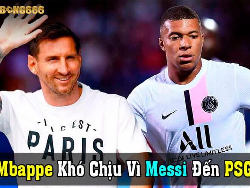 Sau Nghi Án Khó Chịu Vì Messi - Mbappe Bất Ngờ Làm Điều