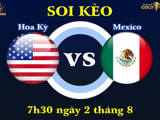 Soi Kèo Mỹ Vs Mexico Chung Kết  Gold Cup 2021, 7h30 Ngày 2/8
