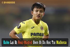 Kubo Lại Tiếp Tục Bị Real Madrid Đem Đi Du Học Tại Mallorca