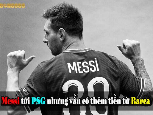 Bi Hài: Messi Tới PSG Nhưng Vẫn Có Thêm Tiền Từ Barca