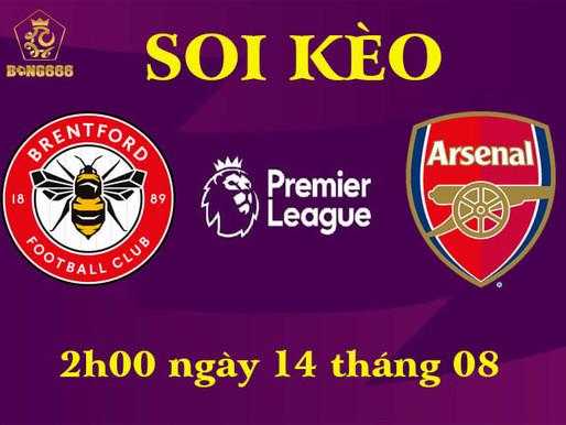 Soi Kèo Premier League | Brentford vs Arsenal | 02h00 Ngày 14/08/2021
